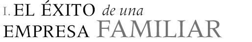 EL ÉXITO DE UNA EMPRESA FAMILIAR