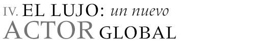 EL LUJO: UN NUEVO ACTOR GLOBAL